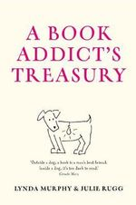 A Book Addict's Treasury - Julie Rugg