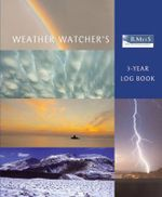 The Royal Meteorological Society Weather Watcher's Three-year Log Book : The Professional Guide for Pharmacists - Royal Meteorological Society (Great Britain)