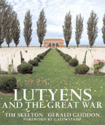 Lutyens and the Great War - Tim Skelton