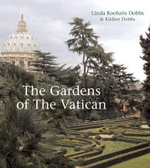 The Gardens of the Vatican - Linda Kooluris Dobbs