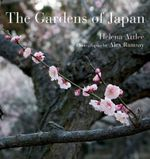 The Gardens of Japan - Helena Attlee