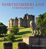 Northumberland Strongholds - Ed Geldard