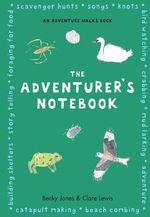 The Adventurer's Notebook : An Adventure Walks Book - Becky Jones