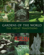 Gardens of the World  :  The Great Traditions - Rory Stuart