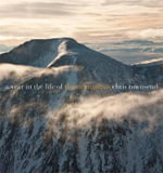 A Year in the Life of the Cairngorms : A Solo Hike Through the Sky Islands and Deserts of... - Chris Townsend