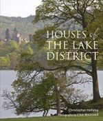 Houses of the Lake District - Christopher Holliday