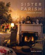 Sister Parish : American Style - Martin Wood