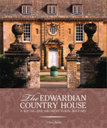 The Edwardian Country House : A Social and Architectural History - Clive Aslet