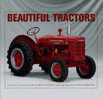 Beautiful Tractors : Portraits of Iconic Models - Rick Mannen