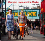 Camden Lock and the Market : A Memoir - Caitlin Davies