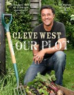 Our Plot : The Little Books of Tips Series - Cleve West