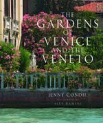 The Gardens of Venice and the Veneto - Jenny Condie