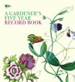 RHS A Gardener's Five Year Record Book - Royal Horticultural Society