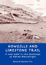 Howgills and Limestone Trail : A New Walk in the Footsteps of Alfred Wainwright - David Pitt