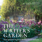 The Writer's Garden : How Gardens Inspired Our Best-Loved Authors - Jackie Bennett