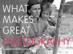 What Makes Great Photography : 80 Masterpieces Explained - Val Williams