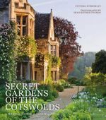 Secret Gardens of the Cotswolds - Victoria Summerley