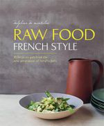 Raw Food French Style - Delphine de Montalier