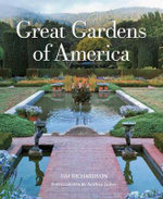 Great Gardens of America - Tim Richardson