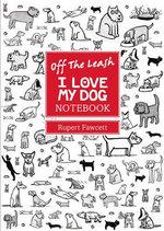 Off the Leash I Love My Dog Chunky - Rupert Fawcett