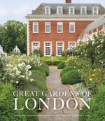 Great Gardens of London - Victoria Summerly