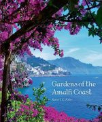 Gardens of the Amalfi Coast - Robert I. C. Fisher