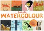 Just Add Watercolour - Helen Birch