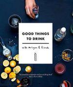 Good Things to Drink with Mr Lyan and Friends - Ryan Chetiyawardana
