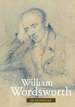 William Wordsworth : An Anthology - William Wordsworth