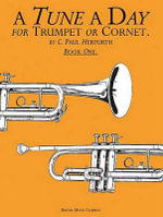 A Tune a Day for Trumpet or Cornet Book One : Pt. 1 - C Paul Herfurth