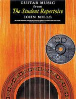 Guitar Music from the Student Repertoire [With *] - John Mills
