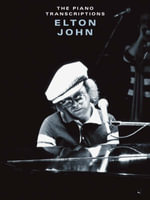 Elton John : The Piano Transcriptions - Sir Elton John