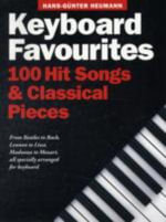 Keyboard Favourites : 100 Hit Songs and Classical Pieces - Hans-Gunter Heumann
