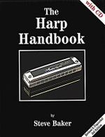 The Harp Handbook : Revised & Expanded 3rd Edition [With CD] - Steve Baker