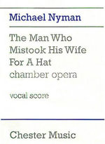 Michael Nyman : The Man Who Mistook His Wife for A Hat Chamber Opera (Vocal Score) - Michael Nyman