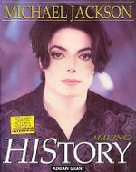 Michael Jackson : Making History - Adrian Grant