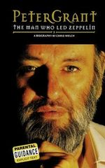 Peter Grant : The Man Who Led Zeppelin: A Biography : The Man Who Led Zeppelin: A Biography - Chris Welch