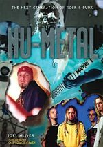 Nu Metal : The Next Generation of Rock and Punk - Joel McIver