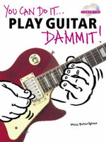 You can do it... Play Guitar Dammit! - Matt Scharfglass