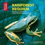 Rainforest Requiem : Recordings of Wildlife in the Amazon Rainforest - British Library