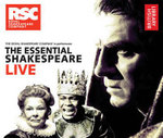 The Essential Shakespeare Live : The Royal Shakespeare Company in Performance - Royal Shakespeare Company