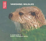 Vanishing Wildlife : A Sound Guide to Britain's Endangered Species - British Library