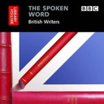 The Spoken Word: British Writers : The spoken Word - British Library