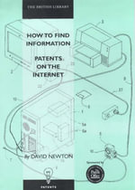 How to Find Information : Patents on the Internet - David Newton