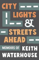 City Lights and Streets Ahead : Collected Plays - Keith Waterhouse