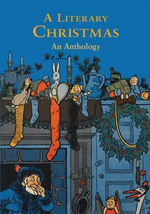 A Literary Christmas : An Anthology - Charles Dickens