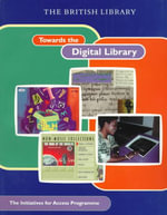 Towards the Digital Library :  The British Library's Initiatives for Access Programme