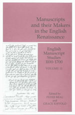 English Manuscript Studies, 1100-1700 : Manuscripts and Their Makers in the English Renaissance v. 11