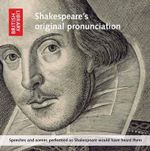 Shakespeare's Original Pronunciation : Speeches and Scenes Performed as Shakespeare Would Have Heard Them - Ben Crystal