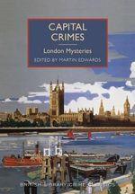Capital Crimes : London Mysteries